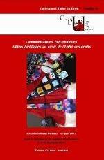 DES COMMUNICATIONS ELECTRONIQUES, OBJETS JURIDIQUES AU COEUR DE L'UNITE DES DROITS