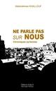 NE PARLE PAS SUR NOUS. CHRONIQUES SYRIENNES