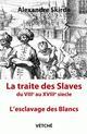 La traite des Slaves du VIIIe au XVIIIe siècle