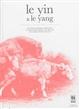 Le yin et le yang Vol.1