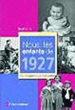 NOUS, LES ENFANTS DE 1927