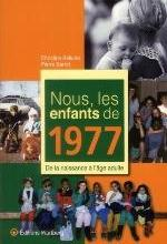 NOUS, LES ENFANTS DE 1977