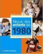 NOUS, LES ENFANTS DE 1980