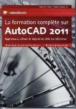 LA FORMATION COMPLETE SUR AUTOCAD 2011. APPRENEZ A UTILISER LE LOGICIEL DE DAO DE REFERENCE. 6H DE F