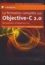 LA FORMATION COMPLETE SUR OBJECTIVE-C 2.0. DES BASES DU C A L'OBJECTIVE-C 2.0. 7 HEURES DE FORMATION
