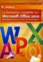LA FORMATION COMPLETE SUR MICROSOFT OFFICE 2010. BIEN DEBUTER AVEC LA NOUVELLE SUITE BUREAUTIQUE !21
