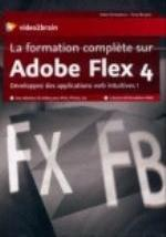 LA FORMATION COMPLETE SUR ADOBE FLEX 4. DEVELOPPEZ DES APPLICATIONS WEB INTUITIVES ! 7H DE FORMATION
