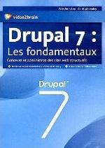 DRUPAL 7 : LES FONDAMENTAUX. CONCEVEZ ET ADMINISTREZ DES SITES WEB STRUCTURES. 6 HEURES DE FORMATION