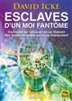 ESCLAVES D UN MOI FANTOME Icke David Macro Editions