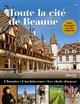 TOUT LA CITE DE BEAUNE COLLECTIF Beaux-arts éditions