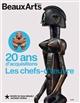 20 ANS D'ACQUISITIONS. LES CHEFS-D'OEUVRE - AU MUSEE DU QUAI BRANLY
