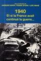 1940 ET SI LA FRANCE AVAIT CONTINUE LA GUERRE