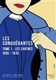 LES CONQUERANTES - TOME 1 LES CHAINES (1890-1930) - VOL01
