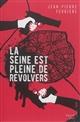 LA SEINE EST PLEINE DE REVOLVERS Ferrière Jean-Pierre French pulp éditions
