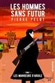 LES HOMMES SANS FUTUR - TOME 1 LES MANGEURS D'ARGILE - 01 PELOT PIERRE FRENCH PULP