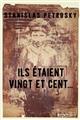 ILS ETAIENT VINGT ET CENT... -