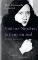 VIOLETTE NOZIERE, LA FLEUR DU MAL