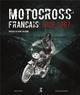 HISTOIRE DU MOTOCROSS FRANCAIS Bedet Gérard ETAI