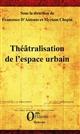 THEATRALISATION DE L'ESPACE URBAIN D'ANTONIO F. / CHOPI ORIZONS