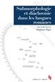 Submorphologie et diachronie dans les langues romanes PAGES STEPHANE Presses universitaires de Provence
