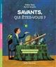 Savants, qui êtes vous ? BAZY DIDIER /SERPRIX Editions Bulles de savon