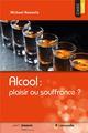 ALCOOL  PLAISIR OU SOUFFRANCE NAASSILA MICKAEL MUSCADIER