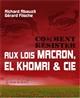 COMMENT RESISTER AUX LOIS MACRON, EL KHOMRI & CIE
