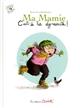 MA MAMIE C'EST DE LA DYNAMITE! Garrigue Roland Les éditions Clochette