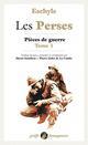 LES PERSES - PIECES DE GUERRE 1