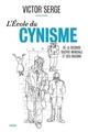 ECOLE DU CYNISME (L') - DE LA SECONDE GUERRE MONDIALE ET SES RAISONS