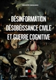 DESINFORMATION  DESOBEISSANCE CIVILE ET GUERRE COGNITIVE Gagliano Giuseppe VA Press