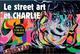 LE STREET ART ET CHARLIE - LA MEMOIRE DES M