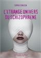 ETRANGE UNIVERS DU SCHIZOPHRENE (L) ARANDA-J CHEMINS HASARD